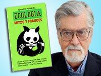 Ecologia, Mitos y fraudes - Eduardo Ferreyra (parte 1)
