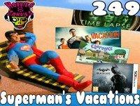 "Hobbies & Zombies 249 ""Superman's Vacations"""