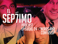 El Séptimo - Episodio 24 'Nerds and Confused'