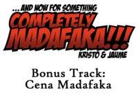Bonus Track: Cena Madafaka