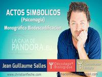 ACTOS SIMBOLICOS (Psicomagia) por Jean Guillaume - Monográfico Biodescodificación