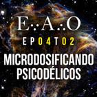 EAO T2 #4 - Microdosificando psicodélicos