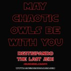 Los búhos del caos 11: Destripando The Last Jedi