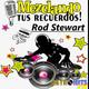 Mezclando tus Recuerdos: Especial de Rod Stewart