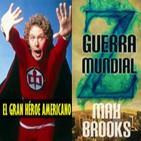 LODE 2x33 GUERRA MUNDIAL Z - El GRAN HÉROE AMERICANO