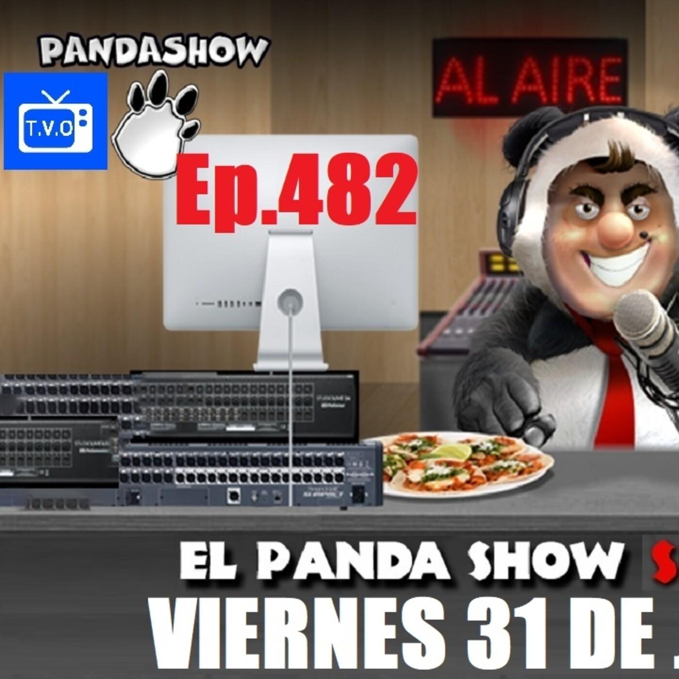 EL PANDA SHOW Ep. 482 VIERNES 31 DE JULIO 2020