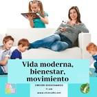 Vida moderna, bienestar y movimiento