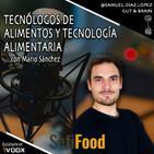 Podcast 46 | TÉCNOLOGOS DE ALIMENTOS Y TECNOLOGÍA ALIMENTARIA CON MARIO SÁNCHEZ