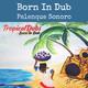 Palenque Sonoro en Conexión con Born in Dub (1/2)