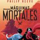 Maquinas mortales 05 - Philip Reeve