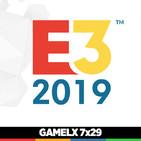 GAMELX 7x29 - Especial E3 2019 (visto desde dentro)
