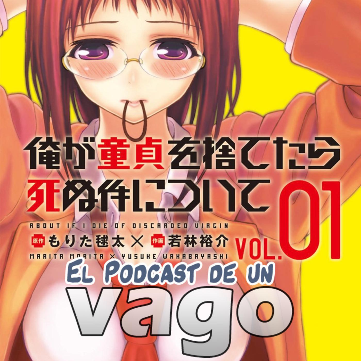 VagoPodcast #96: Sobre como moriré si pierdo mi virginidad y el Final de la Domestic na Kanojo