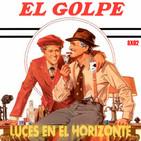 Luces en el Horizonte 8X02: EL GOLPE