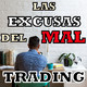 Las excusas del mal trading