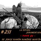 #211 La espada juramentada (parte IV) de Jorge Ramón Ramírez Martín