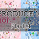 Produce 101 Season 1 & 2 Mix