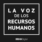 La Voz de los RRHH Ep.19 - 20/06/2019