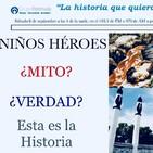 Niños Héroes ¿Mito? ¿Verdad?