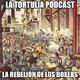 La Tortulia #169 v 2.0 - La rebelión de los boxers RELOADED