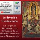 La devoción Guadalupana y la identidad nacional mexicana.