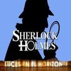 Luces en el Horizonte 3X13: SHERLOCK HOLMES
