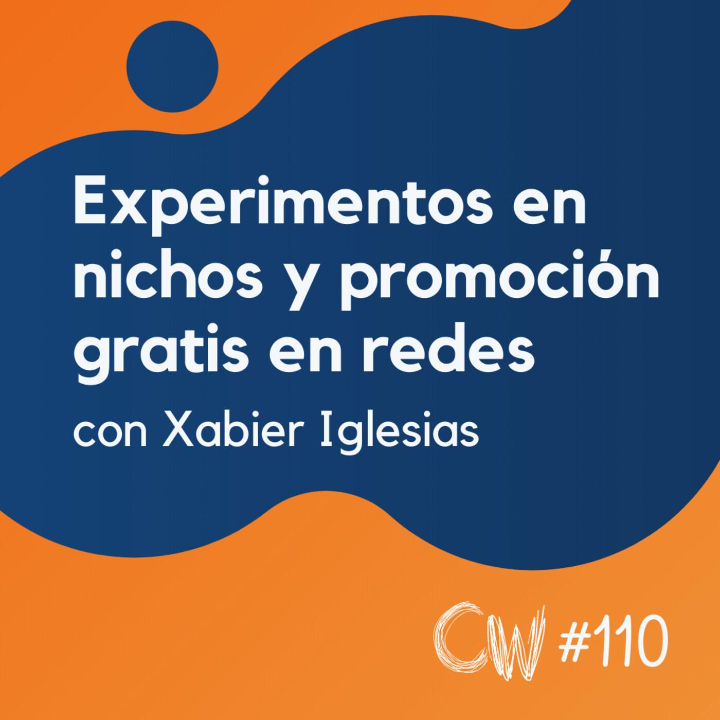 Experimentos en nichos y promoción gratis en LinkedIn y Facebook, con Xabier Iglesias #110