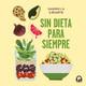 Sin dieta para siempre - Gabriela Uriarte
