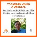 22. Ventas complejas internacionales B2B con Raúl Sánchez Gilo