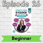 English o'clock 2.0 - Beginner Episode 26 (16.07.2020)