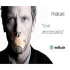 Episodio 16 - Vivir anestesiados