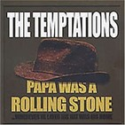 Papa Was A Rollin' Stone- The Temptations -Released on: 1972-07-01
