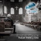 Podcast 038 - ¿Manipulación o Fe - 23gra2