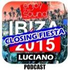Enjoy the sound RADIOSHOW #029 IBIZA CLOSING FIESTA Space Ibiza @ LUCIANO