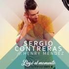SERGIO CONTRERAS ft HENRY MENDEZ - LLego el momento NOVEDAD EN CADENA ENERGIA CON GUILLERMO NIETO EN ESTACIONGNG Abril