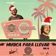 Música para llevar 'ESPECIAL NAVIDEÑA NAVIDAD' Vol.76
