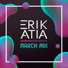Erik Atia #52 March 2020 Mix