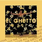 El Ghetto -T9P30 - Groovazo!