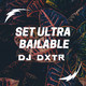 Set Ultra Bailable 2018 - DJ DXTR (Lester Salazar)