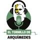 El Tornillo de Arquímedes en Cuarentena: Episodio 5