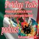 Friday Talk/Música mexicana poco convencional