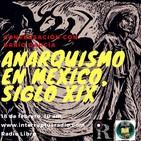 Anarquismo en el siglo XIX mexicano, con Luis Darío García