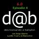 d@b radio 6.0 Episodio 4 con Jorge Guerra - ONU (3ª Parte) Lucis Trust y la Nueva Era