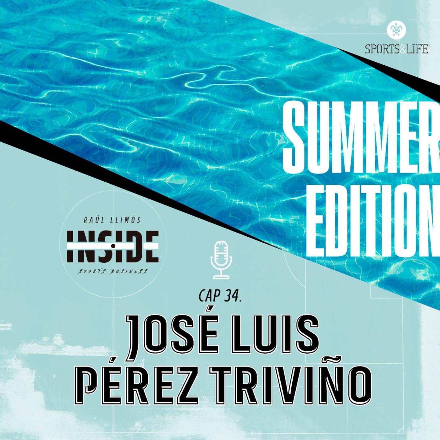 #34. SUMMER EDITION: José Luis Pérez Triviño