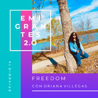 FREEDOM la historia de Oriana Villegas al llegar a los Estados Unidos / EP15 Emigrantes 2.0