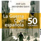 5x25 - LA CUARTA ESFERA - La Guerra Civil Española en 50 Lugares