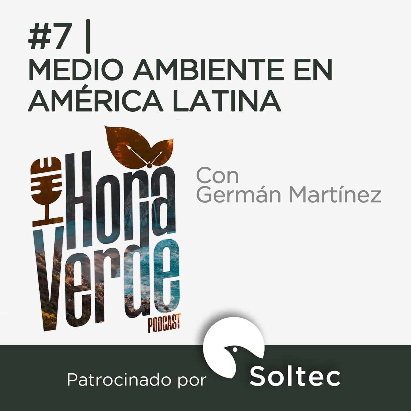 #7 | Medio ambiente en América Latina | Hora Verde | 16/7/2020