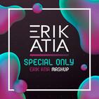 Erik Atia #50 Special Only Erik Atia Mashup