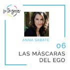 """#06 - Anna Sabaté - """"Conocerte sin máscara es una liberación"""""""