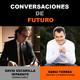 Conversaciones de futuro: Sergi Torres con David Escamilla Imparato