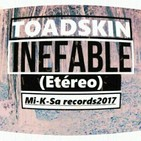 ToadSkin - Inefable(Etéreo) -MiKSa record2017-